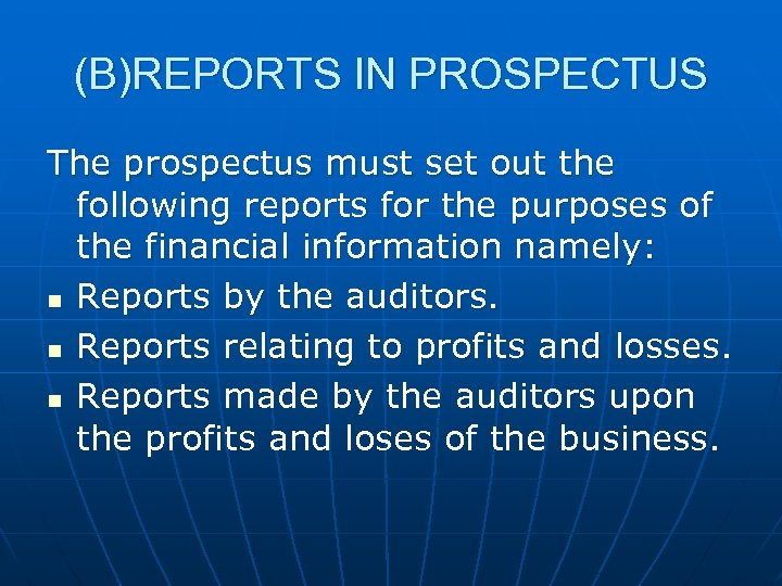 (B)REPORTS IN PROSPECTUS The prospectus must set out the following reports for the purposes