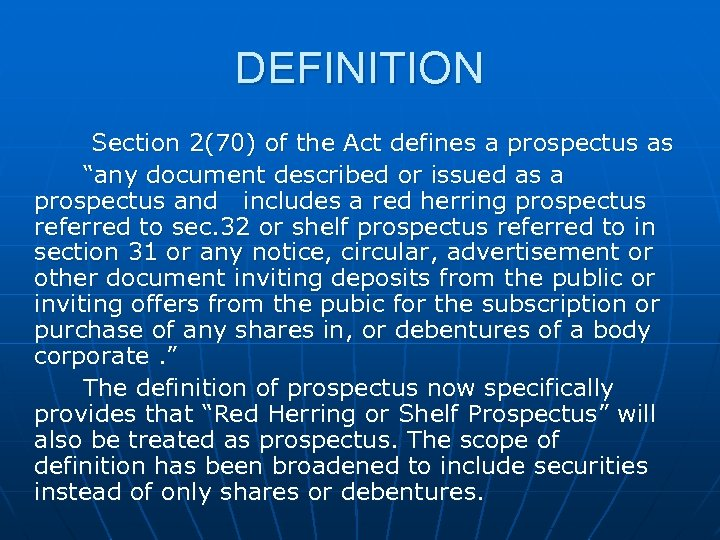 "DEFINITION Section 2(70) of the Act defines a prospectus as ""any document described or"