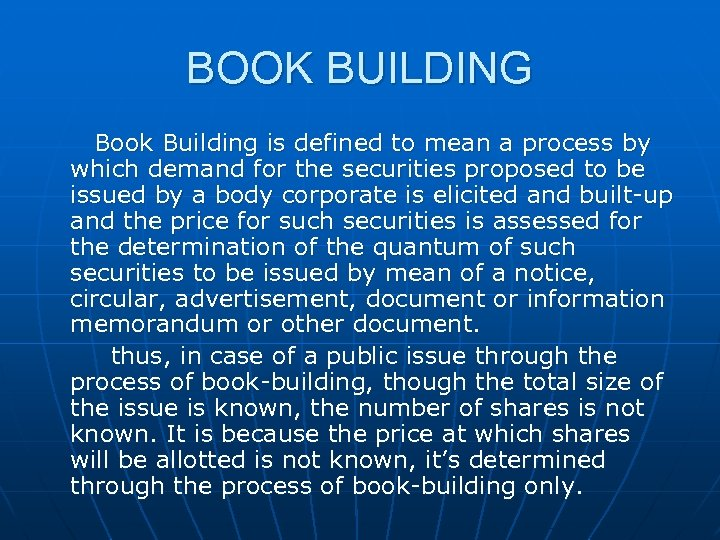 BOOK BUILDING Book Building is defined to mean a process by which demand for