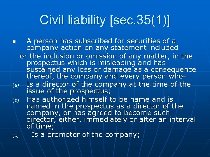 Civil liability [sec. 35(1)] A person has subscribed for securities of a company action