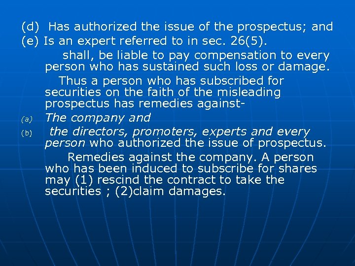 (d) Has authorized the issue of the prospectus; and (e) Is an expert referred