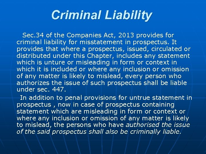 Criminal Liability Sec. 34 of the Companies Act, 2013 provides for criminal liability for