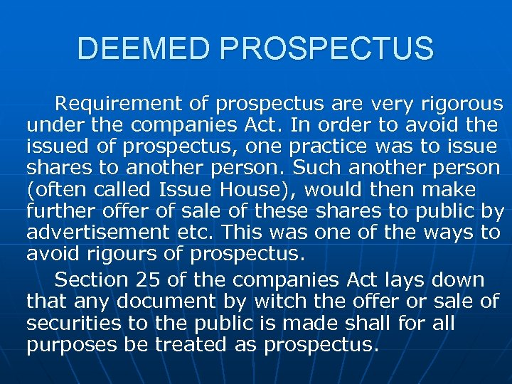 DEEMED PROSPECTUS Requirement of prospectus are very rigorous under the companies Act. In order