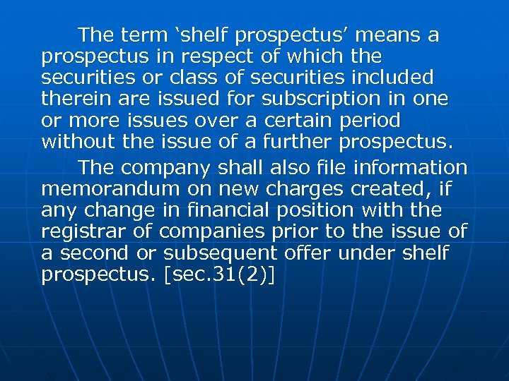 The term 'shelf prospectus' means a prospectus in respect of which the securities or