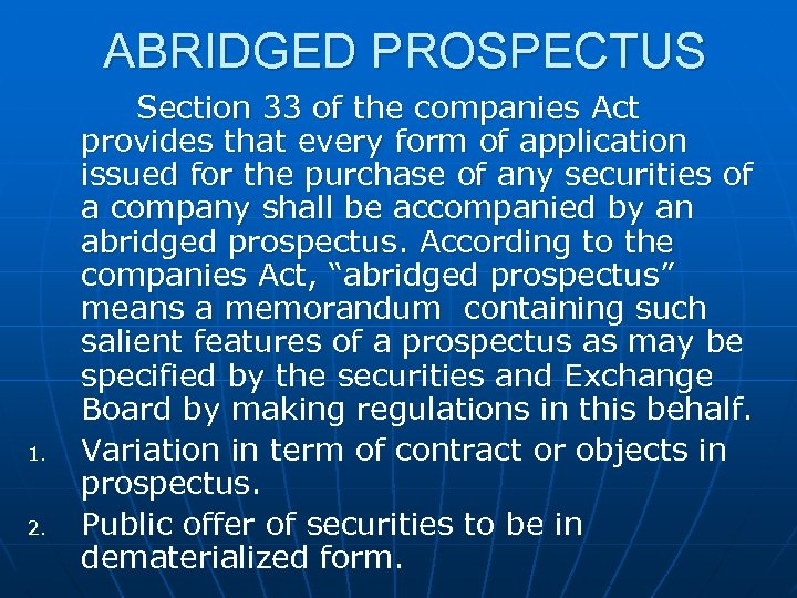 ABRIDGED PROSPECTUS 1. 2. Section 33 of the companies Act provides that every form