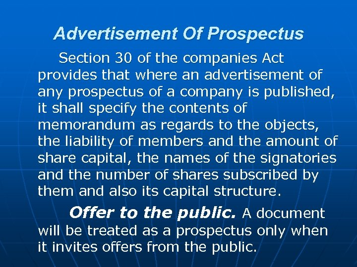 Advertisement Of Prospectus Section 30 of the companies Act provides that where an advertisement