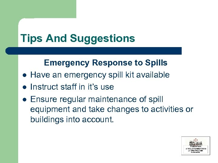 Tips And Suggestions l l l Emergency Response to Spills Have an emergency spill