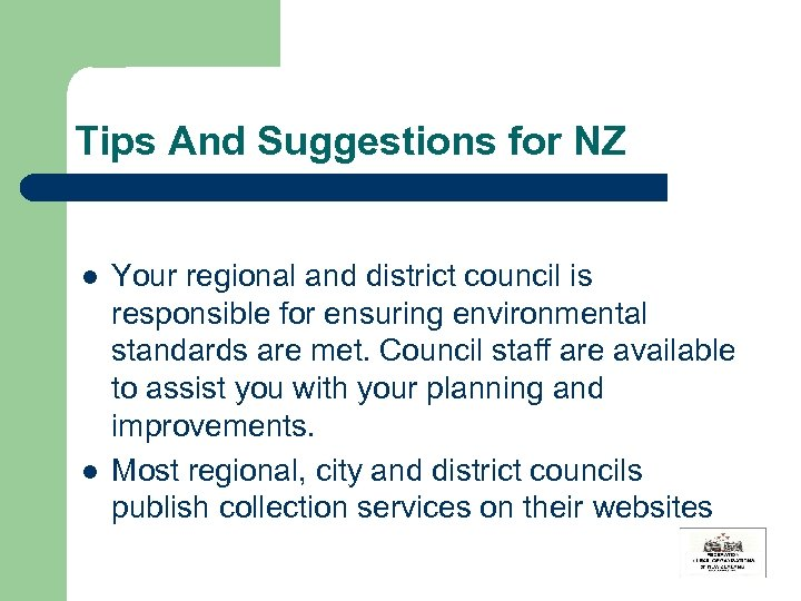 Tips And Suggestions for NZ l l Your regional and district council is responsible