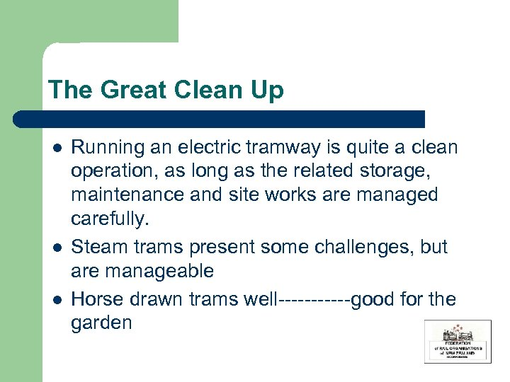 The Great Clean Up l l l Running an electric tramway is quite a