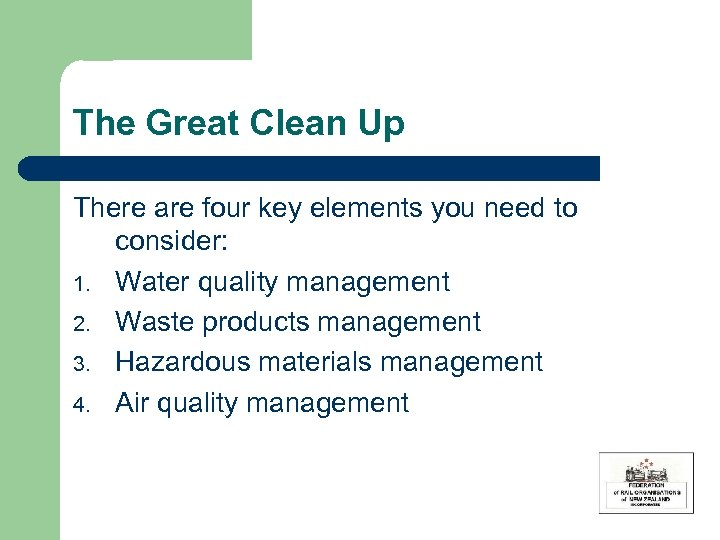 The Great Clean Up There are four key elements you need to consider: 1.