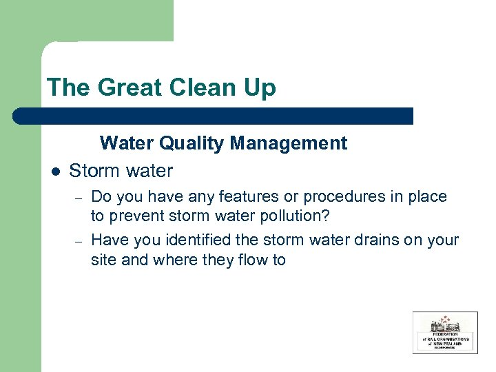 The Great Clean Up l Water Quality Management Storm water – – Do you