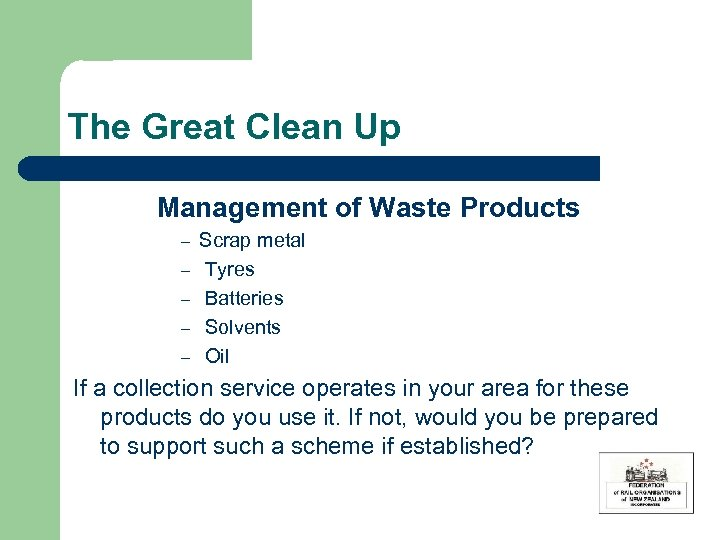 The Great Clean Up Management of Waste Products – – – Scrap metal Tyres
