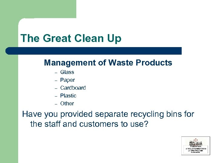 The Great Clean Up Management of Waste Products – – – Glass Paper Cardboard