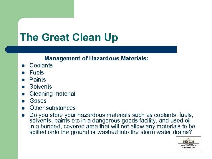 The Great Clean Up l l l l Management of Hazardous Materials: Coolants Fuels