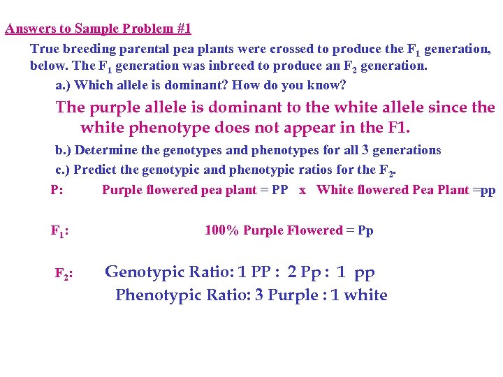 Answers to Sample Problem #1 True breeding parental pea plants were crossed to produce