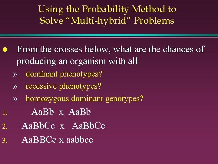 """Using the Probability Method to Solve """"Multi-hybrid"""" Problems l From the crosses below, what"""