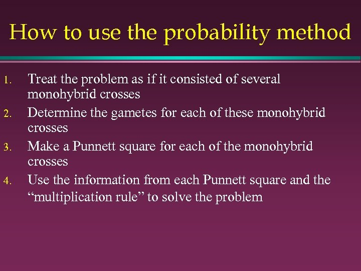 How to use the probability method 1. 2. 3. 4. Treat the problem as