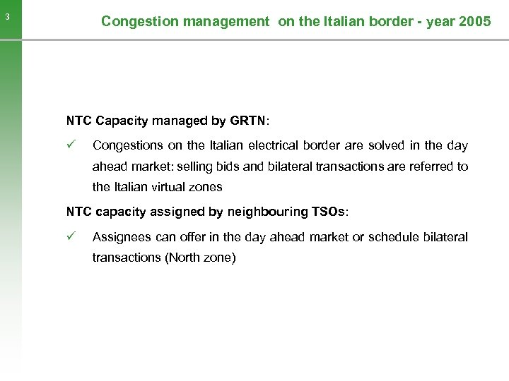 3 Congestion management on the Italian border - year 2005 NTC Capacity managed by