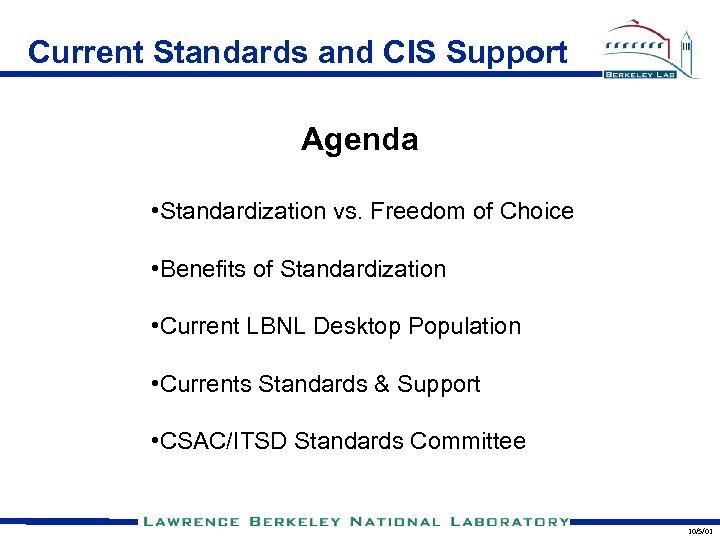 Current Standards and CIS Support Agenda • Standardization vs. Freedom of Choice • Benefits