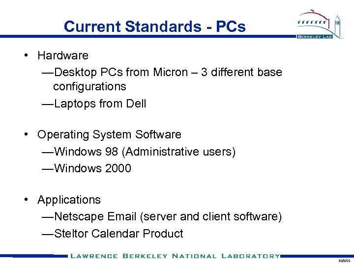 Current Standards - PCs • Hardware —Desktop PCs from Micron – 3 different base