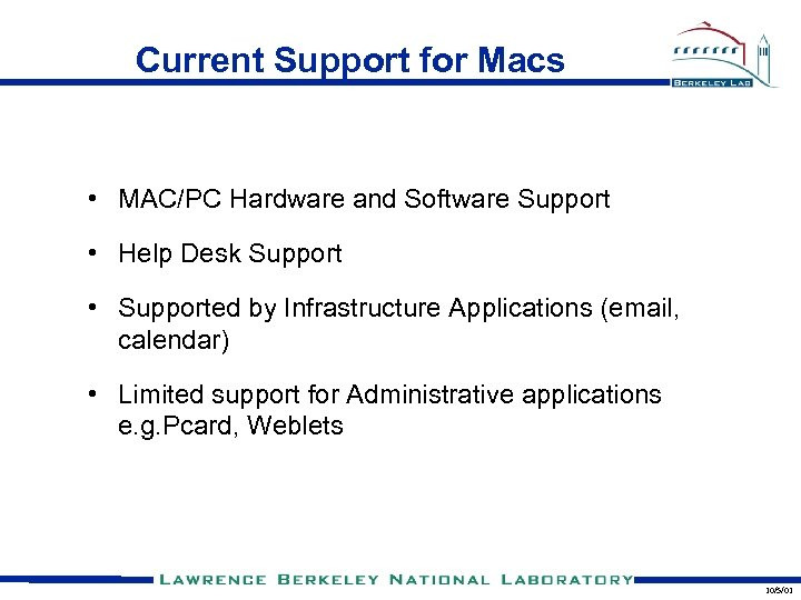 Current Support for Macs • MAC/PC Hardware and Software Support • Help Desk Support