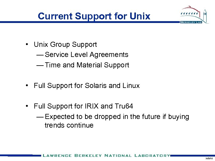 Current Support for Unix • Unix Group Support — Service Level Agreements — Time