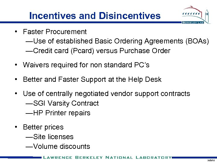 Incentives and Disincentives • Faster Procurement —Use of established Basic Ordering Agreements (BOAs) —Credit