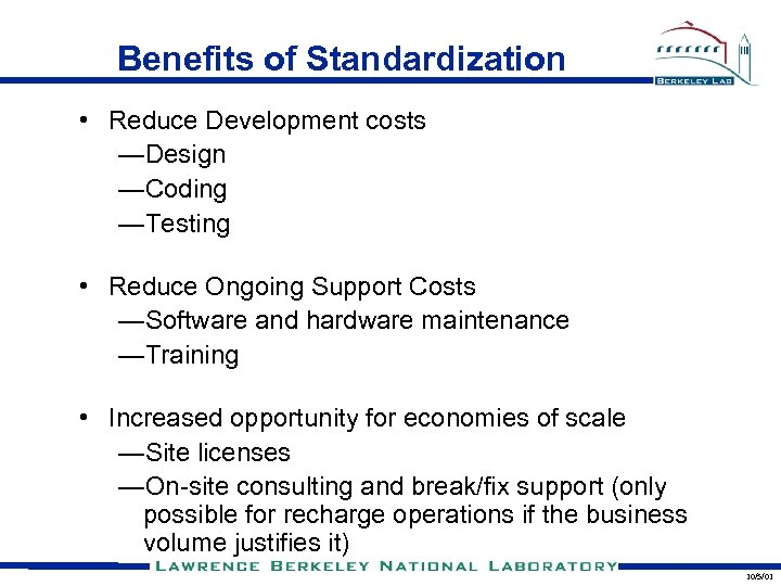 Benefits of Standardization • Reduce Development costs —Design —Coding —Testing • Reduce Ongoing Support