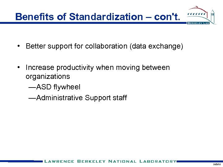 Benefits of Standardization – con't. • Better support for collaboration (data exchange) • Increase