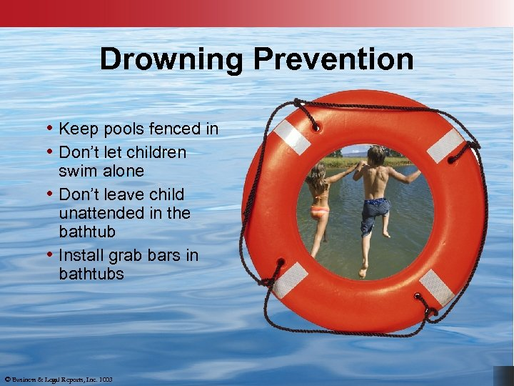 Drowning Prevention • Keep pools fenced in • Don't let children swim alone •