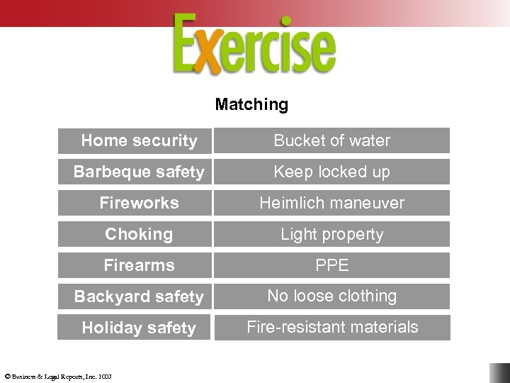 Matching Home security Bucket of water Barbeque safety Keep locked up Fireworks Heimlich maneuver