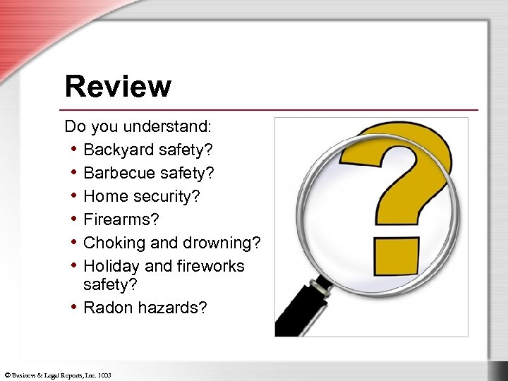 Review Do you understand: • Backyard safety? • Barbecue safety? • Home security? •