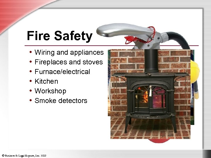 Fire Safety • Wiring and appliances • Fireplaces and stoves • Furnace/electrical • Kitchen