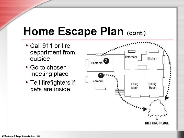 Home Escape Plan (cont. ) • Call 911 or fire department from outside •