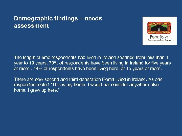 Demographic findings – needs assessment The length of time respondents had lived in Ireland