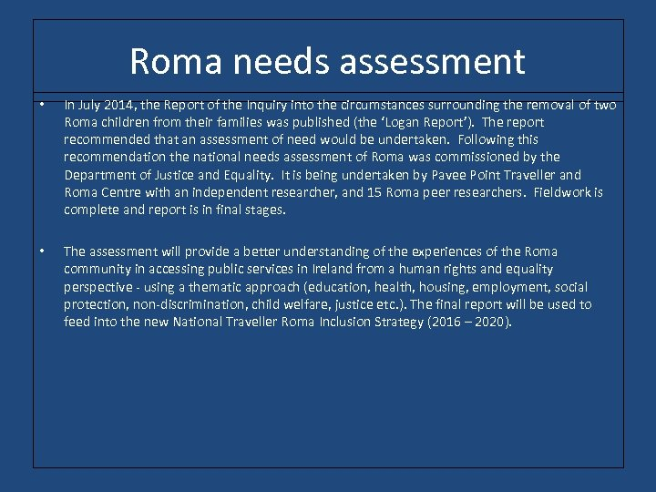 Roma needs assessment • In July 2014, the Report of the Inquiry into the