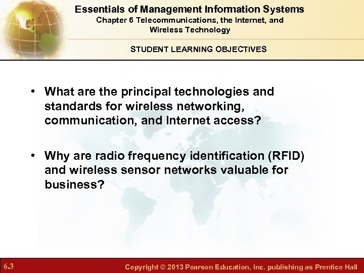 Essentials of Management Information Systems Chapter 6 Telecommunications, the Internet, and Wireless Technology STUDENT