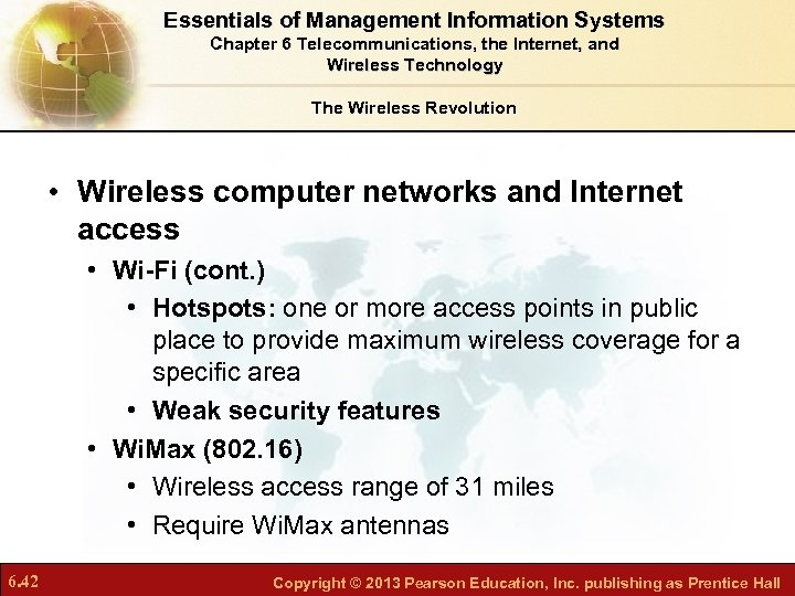Essentials of Management Information Systems Chapter 6 Telecommunications, the Internet, and Wireless Technology The