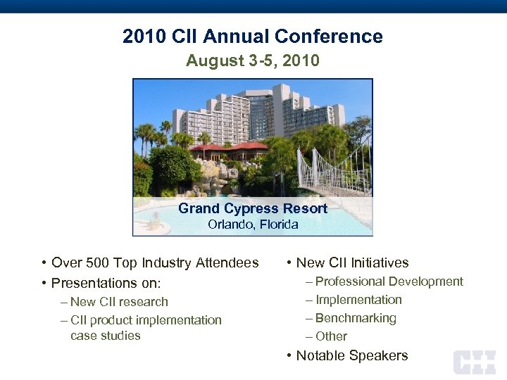 2010 CII Annual Conference August 3 -5, 2010 Grand Cypress Resort Orlando, Florida •