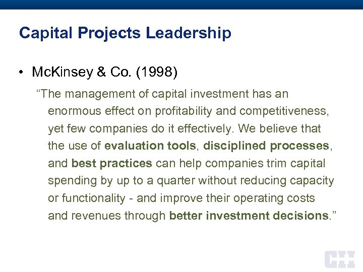 "Capital Projects Leadership • Mc. Kinsey & Co. (1998) ""The management of capital investment"
