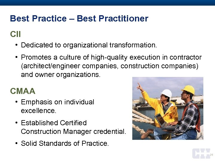 Best Practice – Best Practitioner CII • Dedicated to organizational transformation. • Promotes a