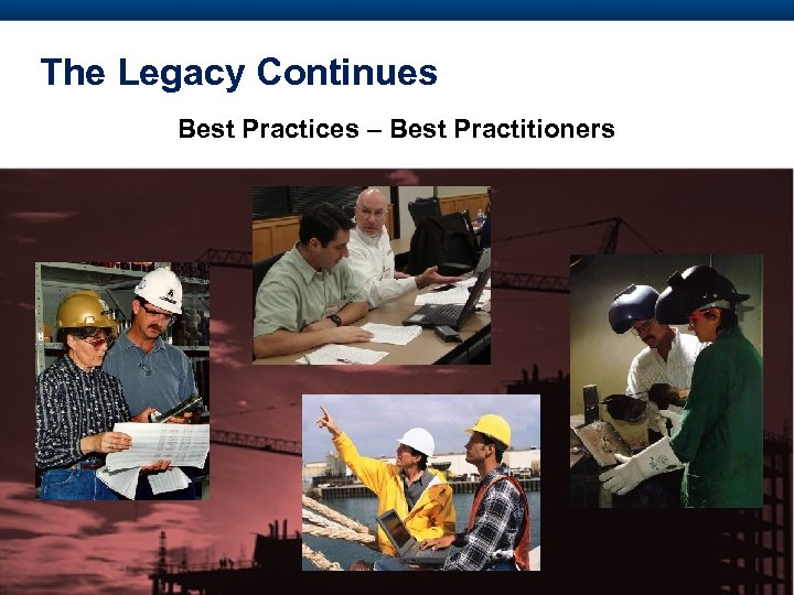 The Legacy Continues Best Practices – Best Practitioners