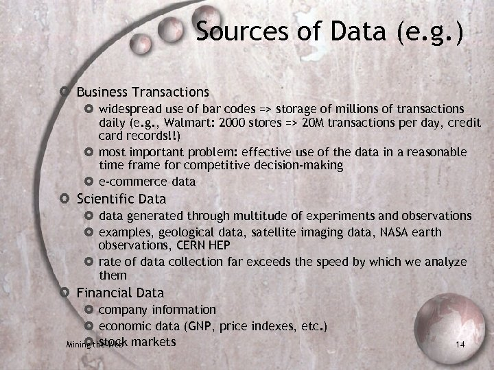 Sources of Data (e. g. ) Business Transactions widespread use of bar codes =>