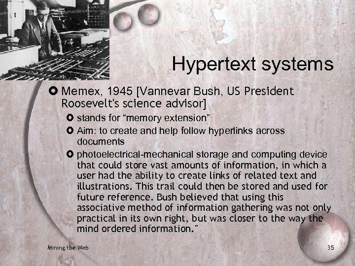 """Hypertext systems Memex, 1945 [Vannevar Bush, US President Roosevelt's science advisor] stands for """"memory"""