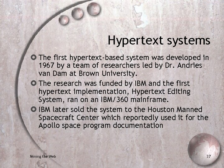 Hypertext systems The first hypertext-based system was developed in 1967 by a team of