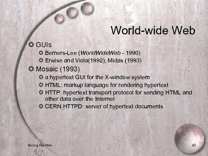 World-wide Web GUIs Berners-Lee (World. Wide. Web - 1990) Erwise and Viola(1992), Midas (1993)