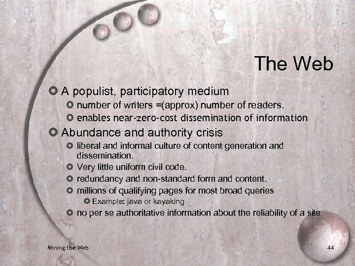 The Web A populist, participatory medium number of writers =(approx) number of readers. enables