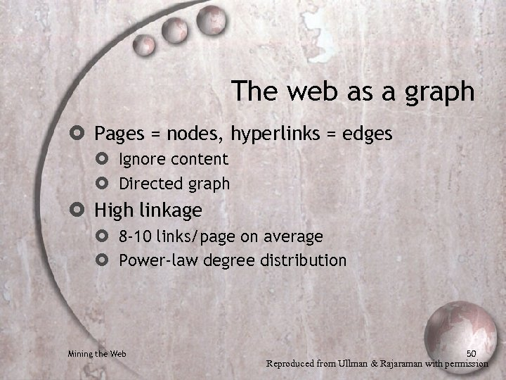 The web as a graph Pages = nodes, hyperlinks = edges Ignore content Directed