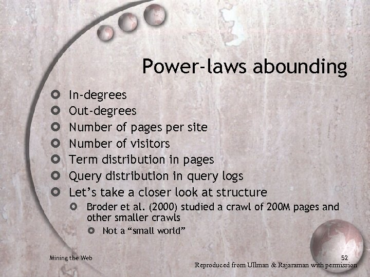 Power-laws abounding In-degrees Out-degrees Number of pages per site Number of visitors Term distribution