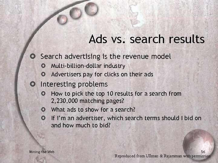 Ads vs. search results Search advertising is the revenue model Multi-billion-dollar industry Advertisers pay